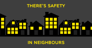 there safety in neighbours